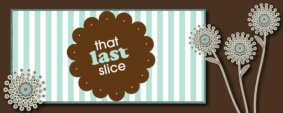 thatlastslice - don't wait 'til that last slice!