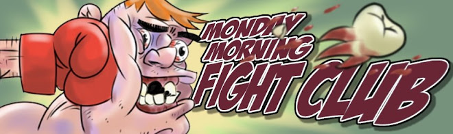 Monday Morning Fight Club