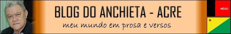 BLOG DO ANCHIETA - ACRE