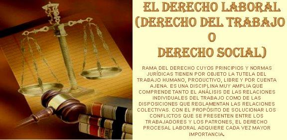 El Derecho Laboral (Derecho del trabajo o Derecho social)