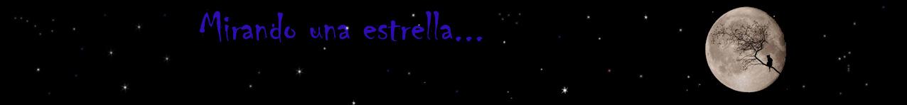 Mirando una estrella...