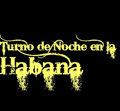 Turno de noche en La Habana