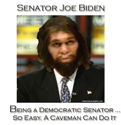 Senator Joe Biden - Being a Democratic Senator ... So Easy, A Caveman Can Do It