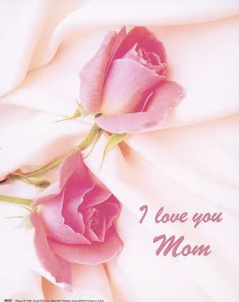 i love you mom happy birthday. Gosh i hope i make you happy