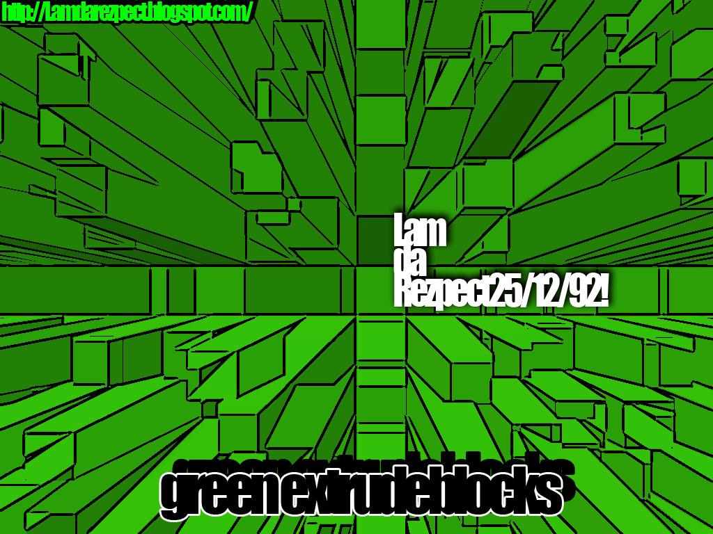 http://1.bp.blogspot.com/_ZWh_ud7vU8I/TCRYrdp6cHI/AAAAAAAAAg8/JvzWIINg_0c/s1600/wallpaper+extrude+green+Lamdarezpect.jpg