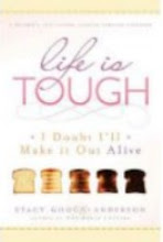 Life is Tough - I Doubt I'll Make it Out Alive