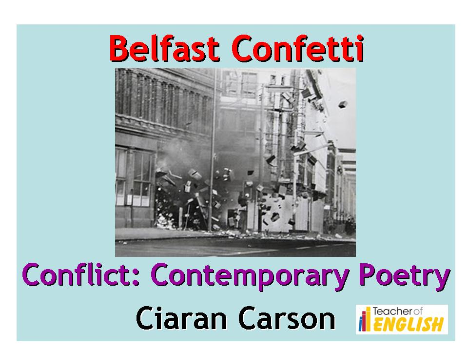 belfast confetti The poem 'belfast confetti illustrates the aftermath of a bomb during the troubles  that people in belfast experienced the title 'belfast confetti' is.