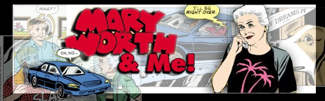 Mary Worth and Me