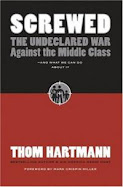 Screwed: The Undeclared War against the Middle Class ... and What We Can Do about It