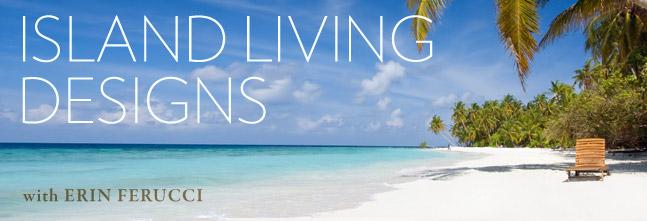 Island Living Designs