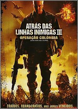 tatasr Download   Atrás das Linhas Inimigas 3: Colombia   DVDRip AVi Dual Áudio + RMVB Dublado