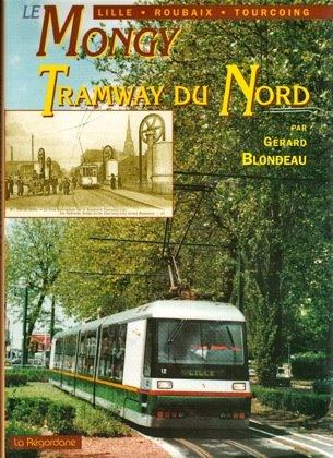 Le Mongy Lille - Roubaix - Tourcoing Tramway du Nord par Gérard Blondeau