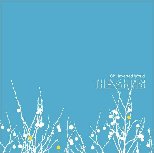 The Shins - Oh, Inverted World (2001)
