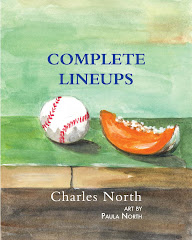 COMPLETE LINEUPS by Charles North (Art by Paula North)