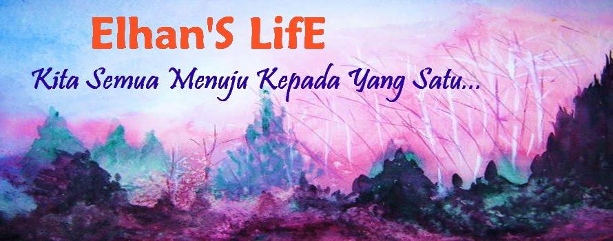 ELHAN'S LIFE