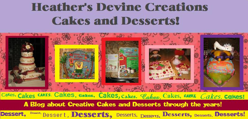 Heather's Devine Creations aka: Cakes and Desserts!