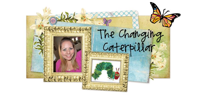 The Changing Caterpillar