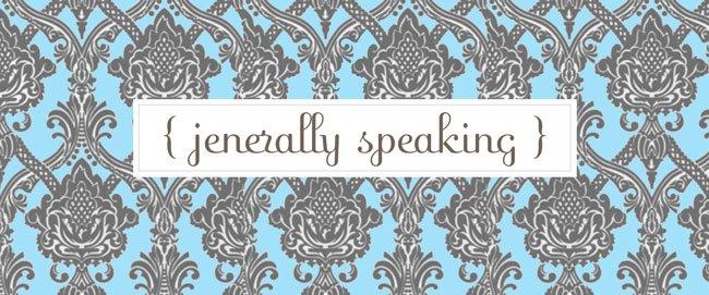 Jenerally Speaking