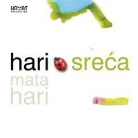 Hari Mata Hari - Sreca (Album 2009)