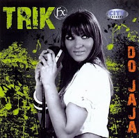 Trik FX  - Do Jaja (Album 2009)