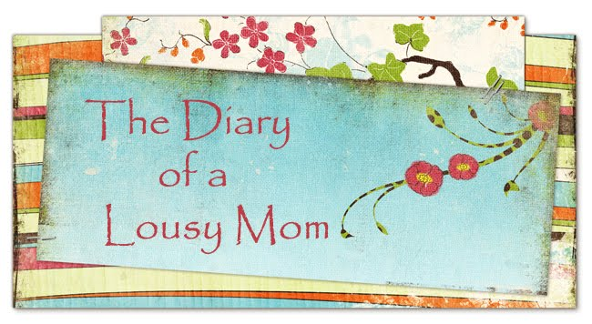 Diary of a Lousy Mom