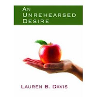 An Unrehearsed Desire by Lauren B. Davis
