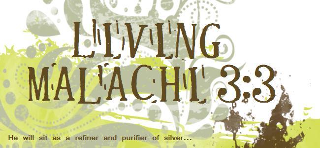 Living Malachi 3:3