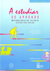 A ESTUDIAR SE APRENDE. Metodología de Estudio Sesión por Sesión. (C.García-Huidobro)