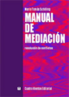 MANUAL DE MEDIACION. Resolución de Conflictos