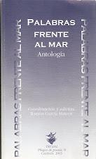 PALABRAS FRENTE AL MAR -Antología- Coordinada por Ramón García Mateos. Trujal. Pliegos de Poesía. C