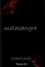 MALASANGRE de Liliana Majic