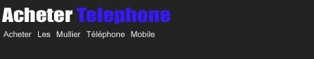 Acheter Téléphone