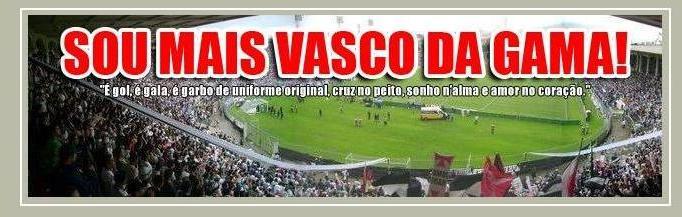 Sou mais Vasco da Gama!
