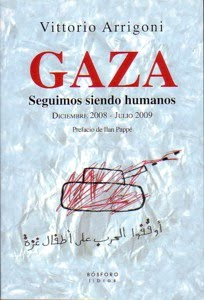 GAZA. SEGUIMOS SIENDO HUMANOS
