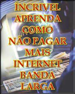 capa Aprenda Como Não Pagar Mais Internet Banda Larga