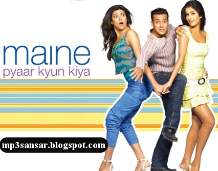 [Maine+Pyar+Kyun+Kiya+(2005)+Download+MP3+Songs.jpg]