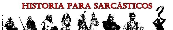 HISTORIA PARA SARCÁSTICOS