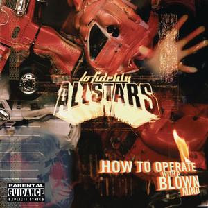 Lo Fidelity Allstars - How To Operate With A Blown Mi