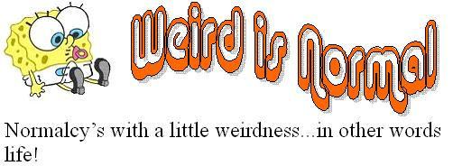 Weird is Normal