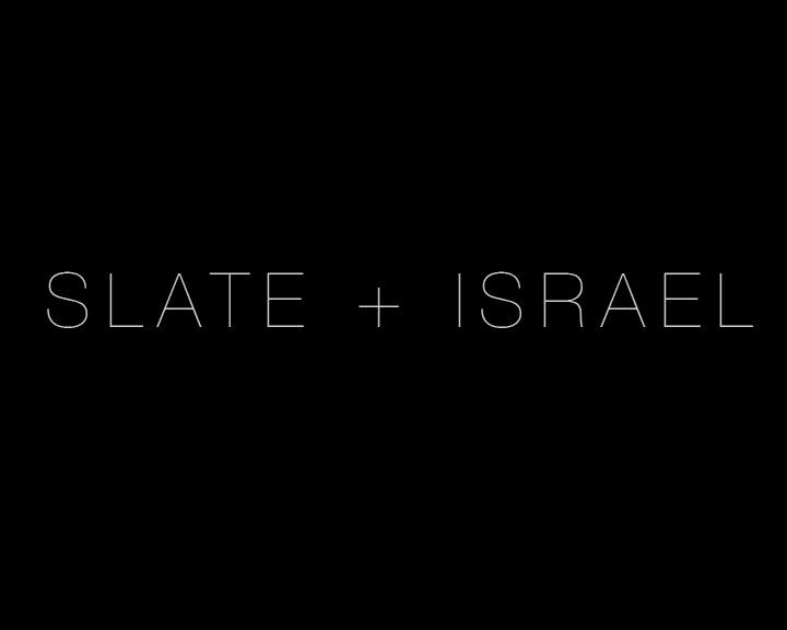 Slate + Israel