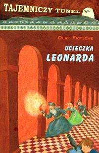 Ucieczka Leonarda. Tajemniczy tunel