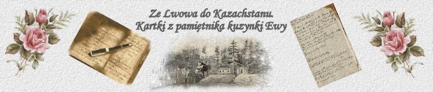 Ze Lwowa do Kazachstanu. Kartki z pamiętnika Ewy.