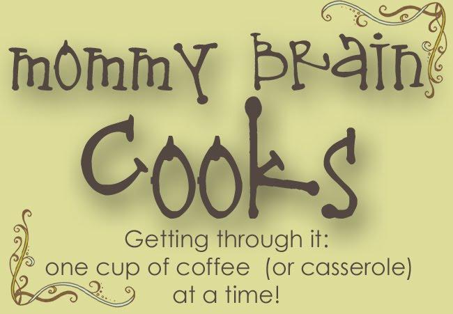 Mommy Brain Cooks
