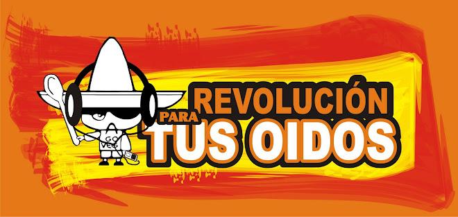 Revolución para tus OIDOS