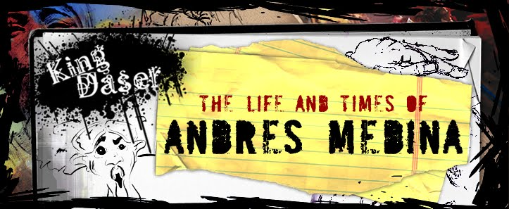 King Daser - The Life & Times of Andres Medina