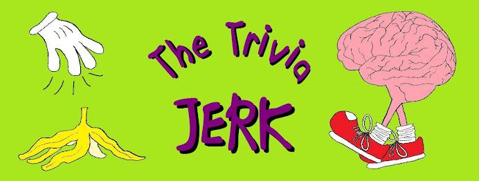 The Trivia Jerk