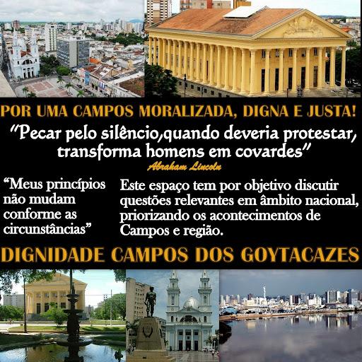 Blog DIGNIDADE!!! Por uma CAMPOS Moralizada, Digna e Justa!