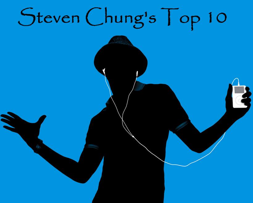 Steven Chung's Top 10