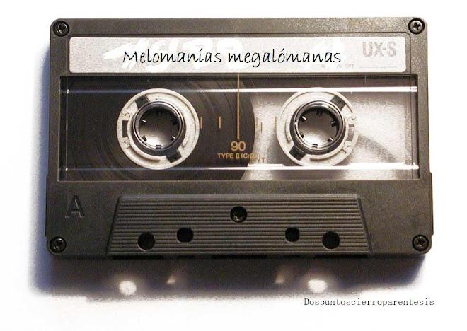 Melomanías Megalómanas
