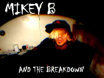 Mikey B and the Breakdown